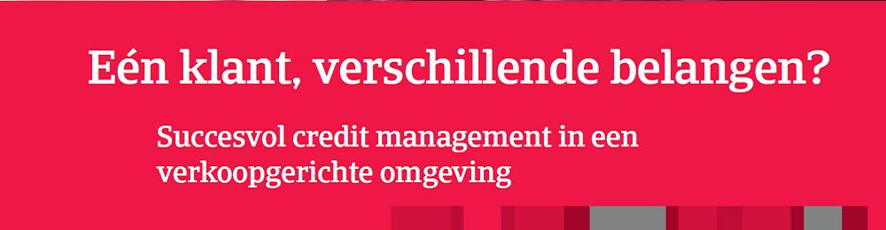 Eén klant, verschillende belangen? Succesvol credit management in een verkoopgerichte omgeving